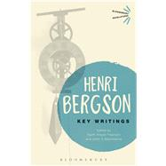 Key Writings by Bergson, Henri; Ansell Pearson, Keith; Mullarkey, John, 9781472528018