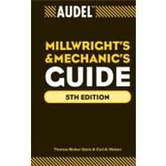 Audel Millwrights and Mechanics Guide by Davis, Thomas B.; Nelson, Carl A., 9780470638019
