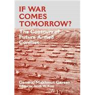 If War Comes Tomorrow?: The Contours of Future Armed Conflict by Kipp,Jacob W., 9780714648019