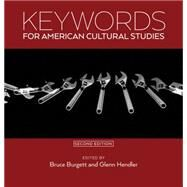 Keywords for American Cultural Studies by Burgett, Bruce; Hendler, Glenn, 9780814708019