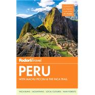 Fodor's Peru by FODOR'S TRAVEL GUIDES, 9781101878019