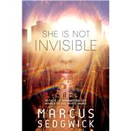 She Is Not Invisible by Sedgwick, Marcus, 9781596438019