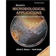 Benson's Microbiological Applications: Laboratory Manual in General Microbiology, Complete Version by Brown, Alfred; Smith, Heidi, 9780077668020