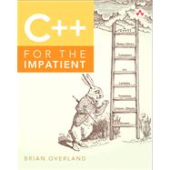 C++ for the Impatient by Overland, Brian, 9780321888020