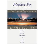 A Spirituality Named Compassion by Fox, Matthew, 9780892818020