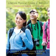 Lifetime Physical Fitness and Wellness A Personalized Program by Hoeger, Wener W.K.; Hoeger, Sharon A., 9781305638020