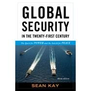 Global Security in the Twenty-First Century by Kay, Sean, 9781442248021