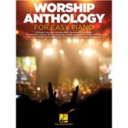Worship Anthology for Easy Piano by Hal Leonard Publishing Corporation, 9781495028021