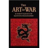The Art of War & Other Classics of Eastern Philosophy by Unknown, 9781626868021