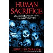 Human Sacrifice by Shreeve, Jimmy Lee, 9781629148021