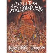 A Teeny Tiny Halloween by Wohl, Lauren L.; Cole, Henry, 9781943978021