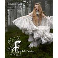 Fairy Tale Fashion by Hill, Colleen; Mears, Patricia; Sampson, Ellen; Vaclavik, Kiera, 9780300218022