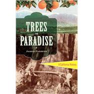 Trees in Paradise: A California History by Farmer, Jared, 9780393078022