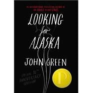 Looking For Alaska Special 10th Anniversary Edition by Green, John, 9780525428022