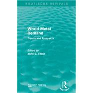 World Metal Demand: Trends and Prospects by Mishan; E. J., 9781138928022