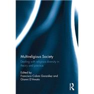 Multireligious Society: Dealing with Religious Diversity in Theory and Practice by Colom Gonzalez; Francisco, 9781472488022