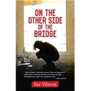 On the Other Side of the Bridge by Villareal, Ray, 9781558858022