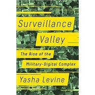 Surveillance Valley by Levine, Yasha, 9781610398022
