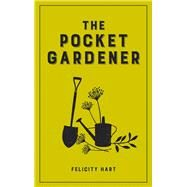 The Pocket Gardener by Hart, Felicity, 9781849538022