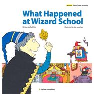 What Happened at Wizard School by Kim, Cecil; Lee, Joo-yoon, 9781939248022