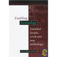 Enabling Technology : Disabled People, Work and New Technology by Roulstone, Alan, 9780335198023