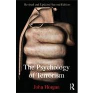 The Psychology of Terrorism by Horgan; John, 9780415698023