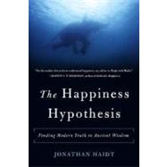 The Happiness Hypothesis by Haidt, Jonathan, 9780465028023