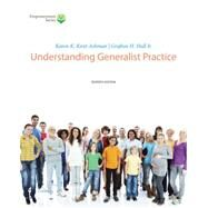 Brooks/Cole Empowerment Series Understanding Generalist Practice (with CourseMate Printed Access Card) by Kirst-Ashman, Karen K.; Hull, Grafton H., 9781285748023