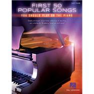 First 50 Popular Songs You Should Play on the Piano by Hal Leonard Publishing Corporation, 9781480398023