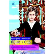 Elijah's Cup: A Family's Journey Into The Community And Culture Of High-functioning Autism And Asperger's Syndrome 9781843108023U