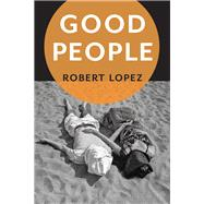 Good People by Lopez, Robert, 9781942658023