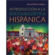 Introduccion a la Sociolinguistica Hispanica by Diaz-Campos, Manuel, 9780470658024