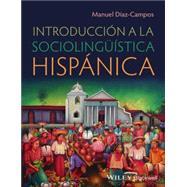 Introduccion a la Sociolinguistica Hispanica by Diaz-Campos, Manuel, 9780470658024
