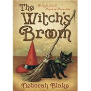 The Witch's Broom by Blake, Deborah, 9780738738024