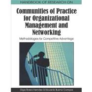 Handbook of Research on Communities of Practice for Organizational Management and Networking: Methodologies for Competitive Advantage by Hernaez, Olga Rivera; Campos, Eduardo Bueno, 9781605668024