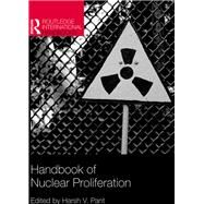 Handbook of Nuclear Proliferation by Pant; Harsh V, 9781857438024