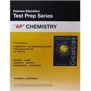 AP* Test Prep Series for Chemistry: The Central Science, 13/e by BROWN, WATERMAN, 9780133598025