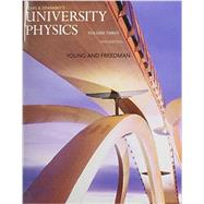 University Physics with Modern Physics, Volume 3 (Chs. 37-44) by Young, Hugh D.; Freedman, Roger A., 9780133978025
