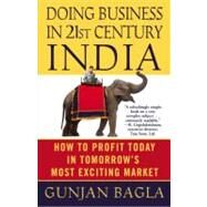 Doing Business in 21st Centary India by Bagla, Gunjan, 9780446508025