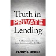Truth in Private Lending by Hinkle, Randy P., 9781630478025