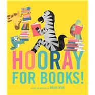 Hooray for Books! by Won, Brian, 9780544748026