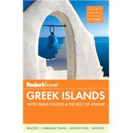 Fodor's Greek Islands by FODOR'S TRAVEL GUIDES, 9781101878026