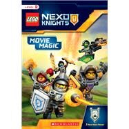 Movie Magic (LEGO NEXO Knights: Reader) by Schmidt, Rebecca L.; Scholastic; Scholastic, 9781338038026