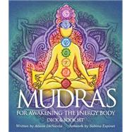 Mudras for Awakening the Energy Body by Denicola, Alison; Espinet, Sabina, 9781572818026