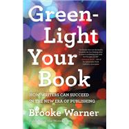 Green-light Your Book by Warner, Brooke, 9781631528026