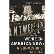We're in America Now by Amram, Fred, 9780986448027