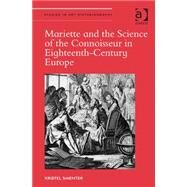 Mariette and the Science of the Connoisseur in Eighteenth-century Europe by Smentek,Kristel, 9781472438027