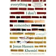 Everything I Don't Remember A Novel by Khemiri, Jonas Hassen, 9781501138027