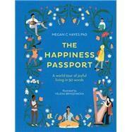 The Happiness Passport by Hayes, Megan C.; Hayes, Megan; Bryksenkova, Yelena, 9781781318027