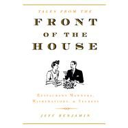 Front of the House Restaurant Manners, Misbehaviors & Secrets by Benjamin, Jeff; Jones, Greg (CON); Neubecker, Robert, 9781941868027